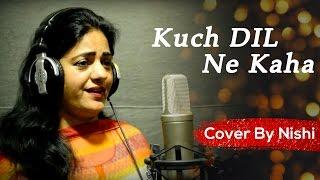 Kuch Dil Ne Kaha- Music Nishi