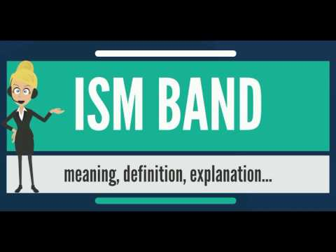 What is ISM BAND? What does ISM BAND mean? ISM BAND meaning, definition & explanation