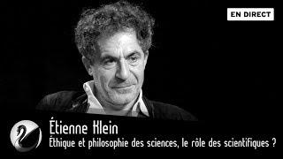 Étienne Klein : Éthique et philosophie des sciences, le rôle des scientifiques ? [EN DIRECT]