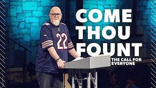 Come Thou Fount... Writer's Story | Pastor James MacDonald