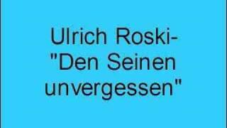 Ulrich Roski – Den Seinen unvergessen