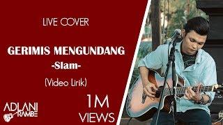 Download Lagu Gerimis Mengundang - Slam (Video Lirik) | Adlani Rambe [Live Cover] mp3
