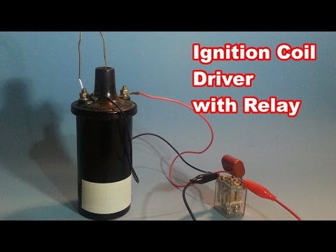 Easy High Voltage with Ignition Coil and Relay - YouTube