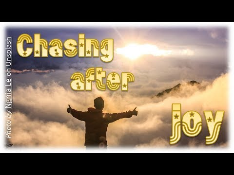 Chasing after joy - Dr Timothy Jennings MD