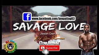 Savage love - jason derulo (trap remix ...