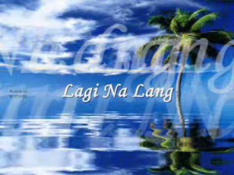 Lagi Na Lang - Basil Valdez & Leah Navarro