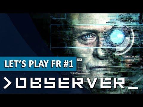 OBSERVER : Le polar cyberpunk | LET'S PLAY FR #1