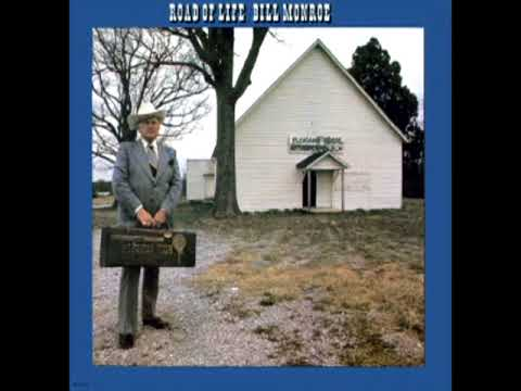 Road Of Life [1974] - Bill Monroe & His Blue Grass Boys