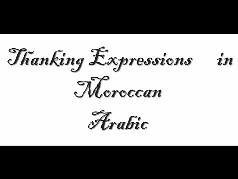 Learn Moroccan Arabic in 2 minutes 3-  Thanking Expressions  in Moroccan Arabic
