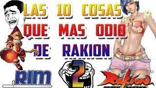 """Rakion - """"Top 10 Las Cosas Que Mas Odio Del Juego"""" Segunda Parte 2da"""