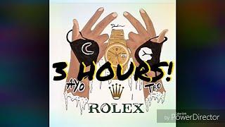 Ayo X Teo - Rolex (3 HOURS!)