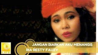 Ria Resty Fauzy - Jangan Biarkan Aku Menangis (Official Music Audio)