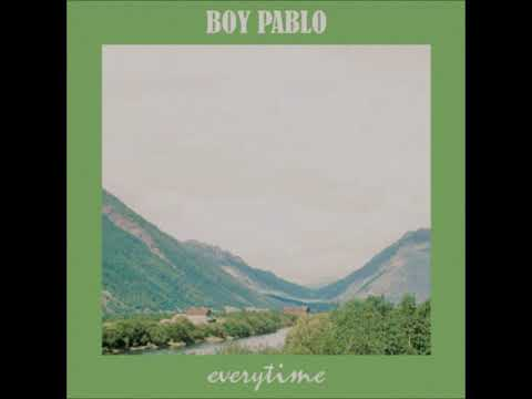 Boy Pablo - Everytime (Extended/Improved)