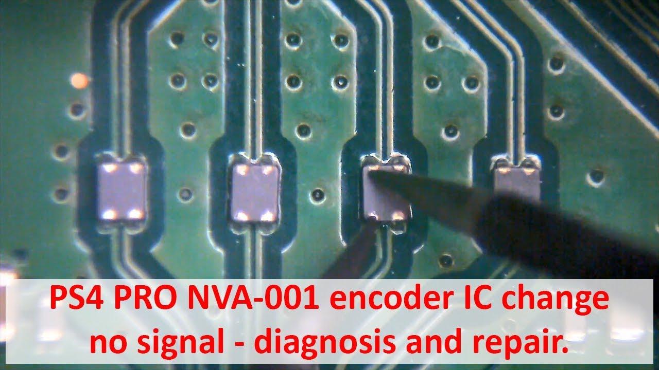 PS4 PRO NVA-001 encoder IC change no signal - diagnosis and repair