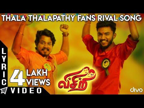 Visiri - Thala Thalapathy Fans Rival Song...