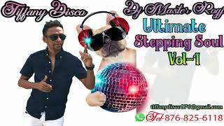 TIFFANY DISCO ULTIMATE STEPPING SOULMIX VOL-1 DJ MASTER ROGJ TEL-876-825-6118