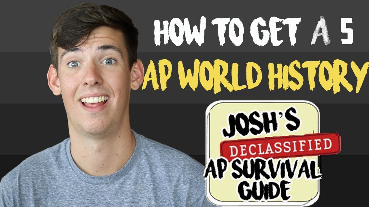 AP WORLD HISTORY: HOW TO GET A 5