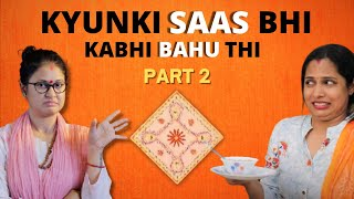 Kyunki Saas Bhi Kabhi Bahu Thi Part-2 Ft. Shruti Arjun Anand // Captain Nick