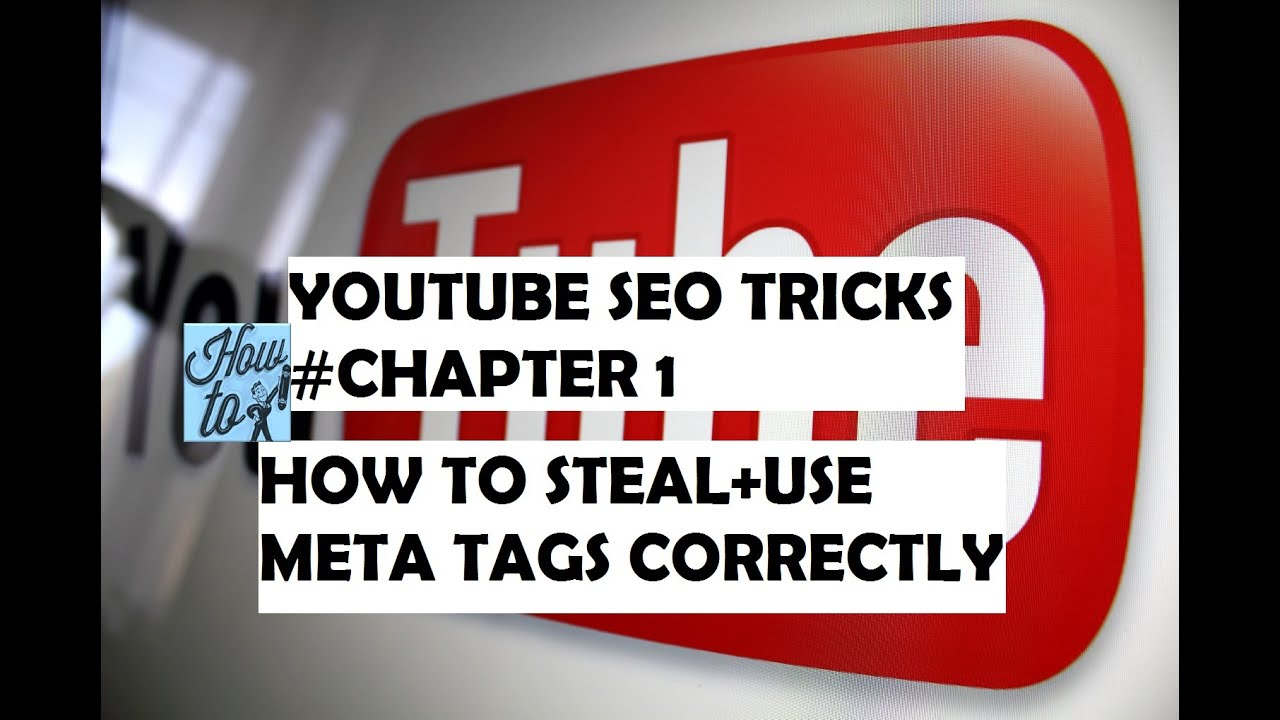HOW TO STEAL USE YOUTUBE META TAGS CORRECTLY [TUTORIAL]
