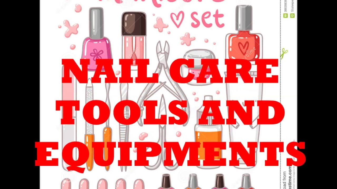 NAIL CARE TOOLS AND EQUIPMENT - YouTube