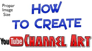 How to Create YouTube Channel Art - Image guidelines for channel art | Hindi Tutorials |