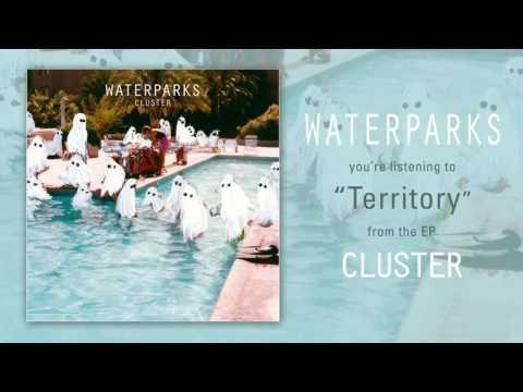 "Waterparks ""Territory"""