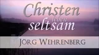 Christen leben seltsam - Jörg Wehrenberg