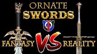 Incredibly ornate SWORDS: fantasy vs reality
