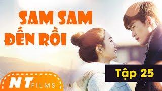 Sam Sam Đến Rồi | Full HD - Tập 25 - Trương Hàn, Triệu Lệ Dĩnh | NT Films