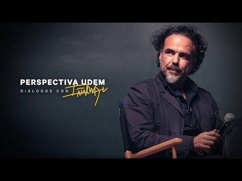 Perspectiva UDEM: Diálogos con Alejandro González Iñárritu  Universidad de Monterrey