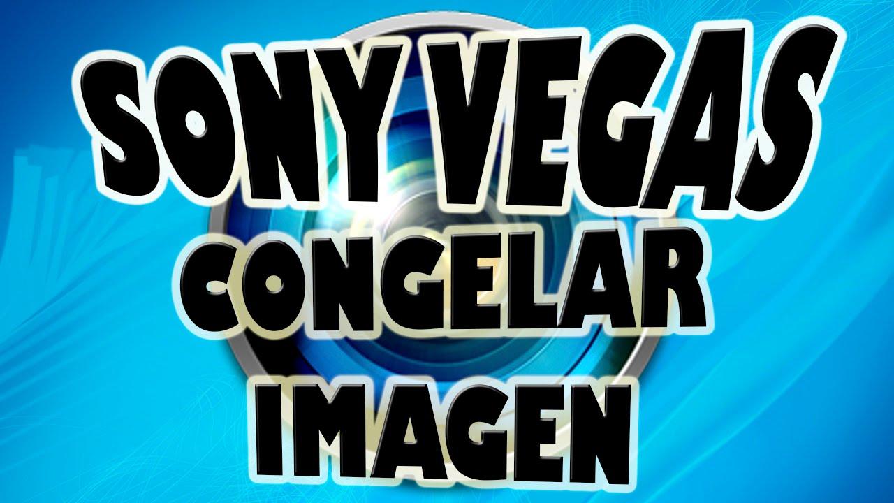 Congelar Imagen en un Vídeo con Sony Vegas - YouTube