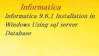 Informatica 9.6.1 Installation in Windows 7/8.1/10