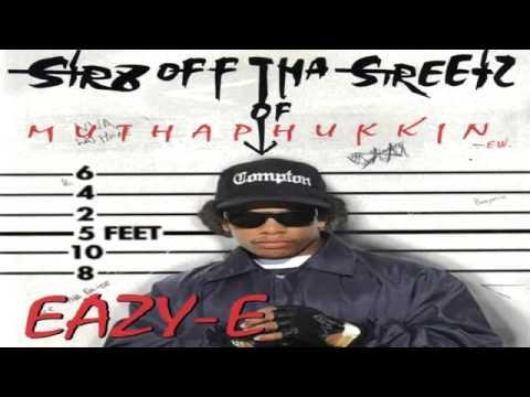 Eazy-E - Str8 off tha Streetz of Muthaphukkin Compton (Full Album)