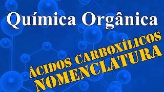 Aula 21 - Química Orgânica - Ácidos Carboxílicos - Extensivo Química - (parte 1 de 1)