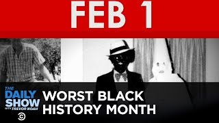The Worst Black History Month Ever | The Daily Show