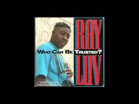 Ray Luv [ Who Can Be Trusted? ] --((HQ))-- FULL ALBUM {1992}