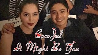 Coco Martin and Julia Montes ( CocoJul ) It Might Be You ❤️