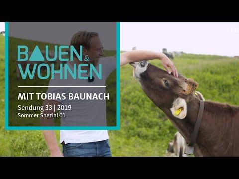 BAUEN & WOHNEN: Sommer Spezial von der Alm | Sendung vom 12.08.2019