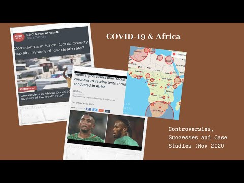 COVID & Africa: Controversies, Successes and Case Studies (Nov 2020)