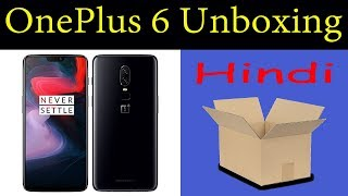 OnePlus 6 Unboxing in Hindi