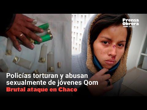 Policías torturan y abusan sexualmente de jóvenes Qom