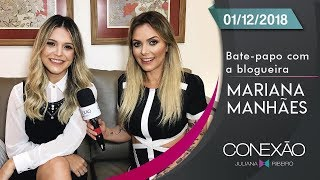 Baixar Entrevista com a blogueira Mariana Manhães | Conexão