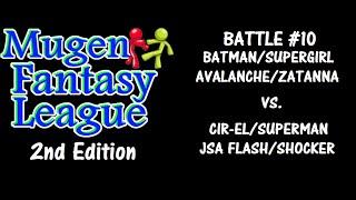 Mugen Fantasy League 2nd Edition #10: Team CosmicToxin Vs. Team Mugen Disciple