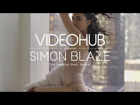 Simon Blaze - The Feeling (feat. Razah) (VideoHUB) #enjoybeauty letöltés