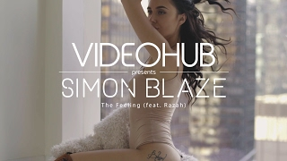 Simon Blaze - The Feeling (feat. Razah) (VideoHUB) #enjoybeaut…