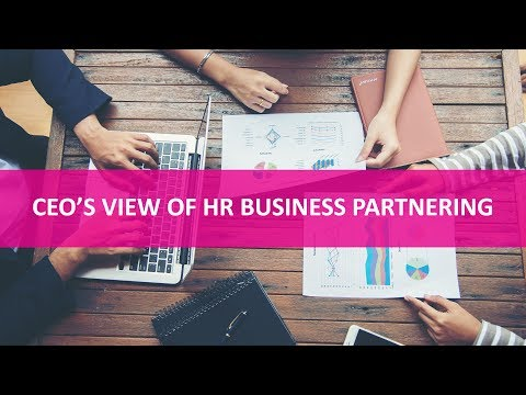 CEO'S view of HR Business Partnering