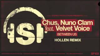 DJ Chus, Nuno Clam feat. Velvet Voice - Between Us (Hollen Remix)