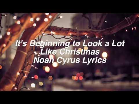 It's Beginning to Look a lot Like Christmas    Noah Cyrus Lyrics