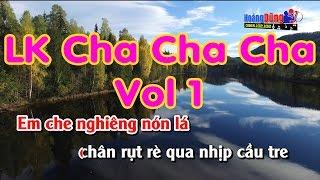 Karaoke LK Cha Cha Cha Vol1 - Em Đi Trên Cỏ Non - Cây Cầu Dừa
