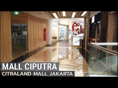 Walking Tour ~ Mall Ciputra Citraland CL Grogol Jakarta Barat Indonesia